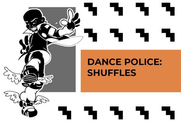Dance Police: Shuffles