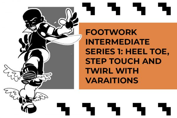 Footwork Intermediate Series 1: Heel Toe, Step Touch and Swirl with Variations (music by C MINOR)