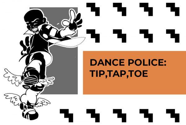 Dance Police: Tip, Tap, Toe