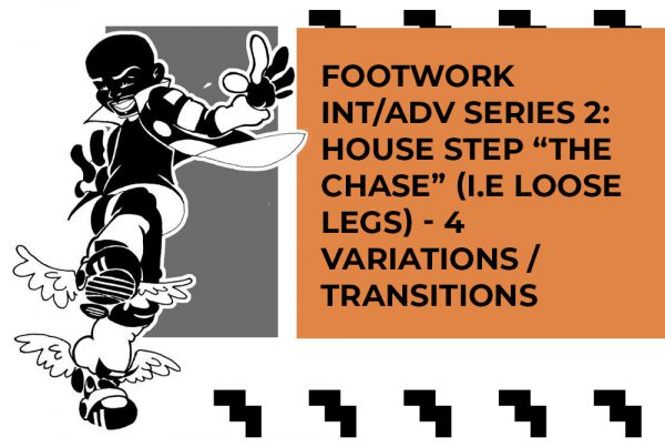 """Footwork Int/Adv Series 2 with Brian """"Footwork"""" Green – House Step the CHASE ( i.e. """" Loose Legs) with 4 variations/transitions (music by C MINOR)"""
